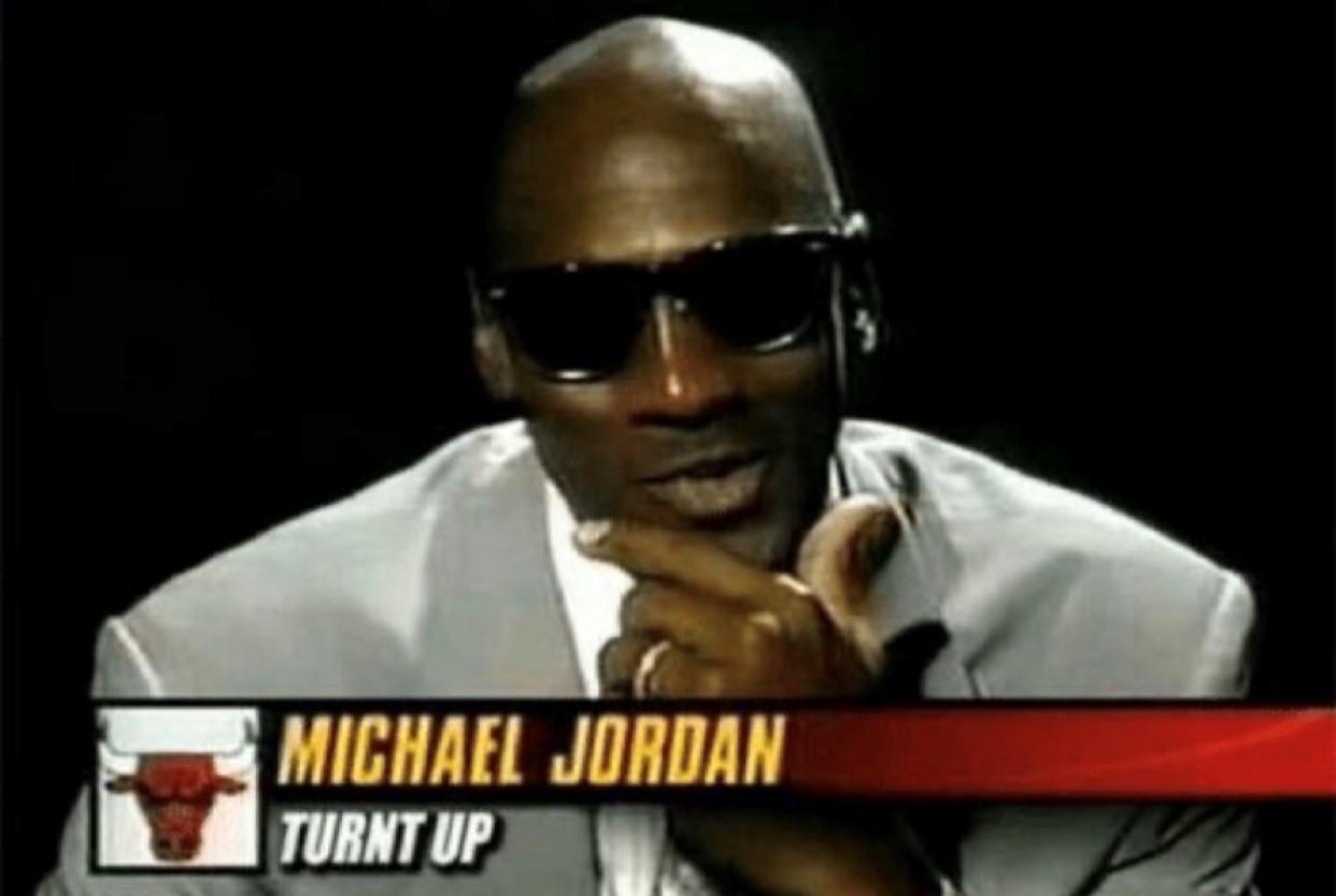 Michael Jordan Turnt Up