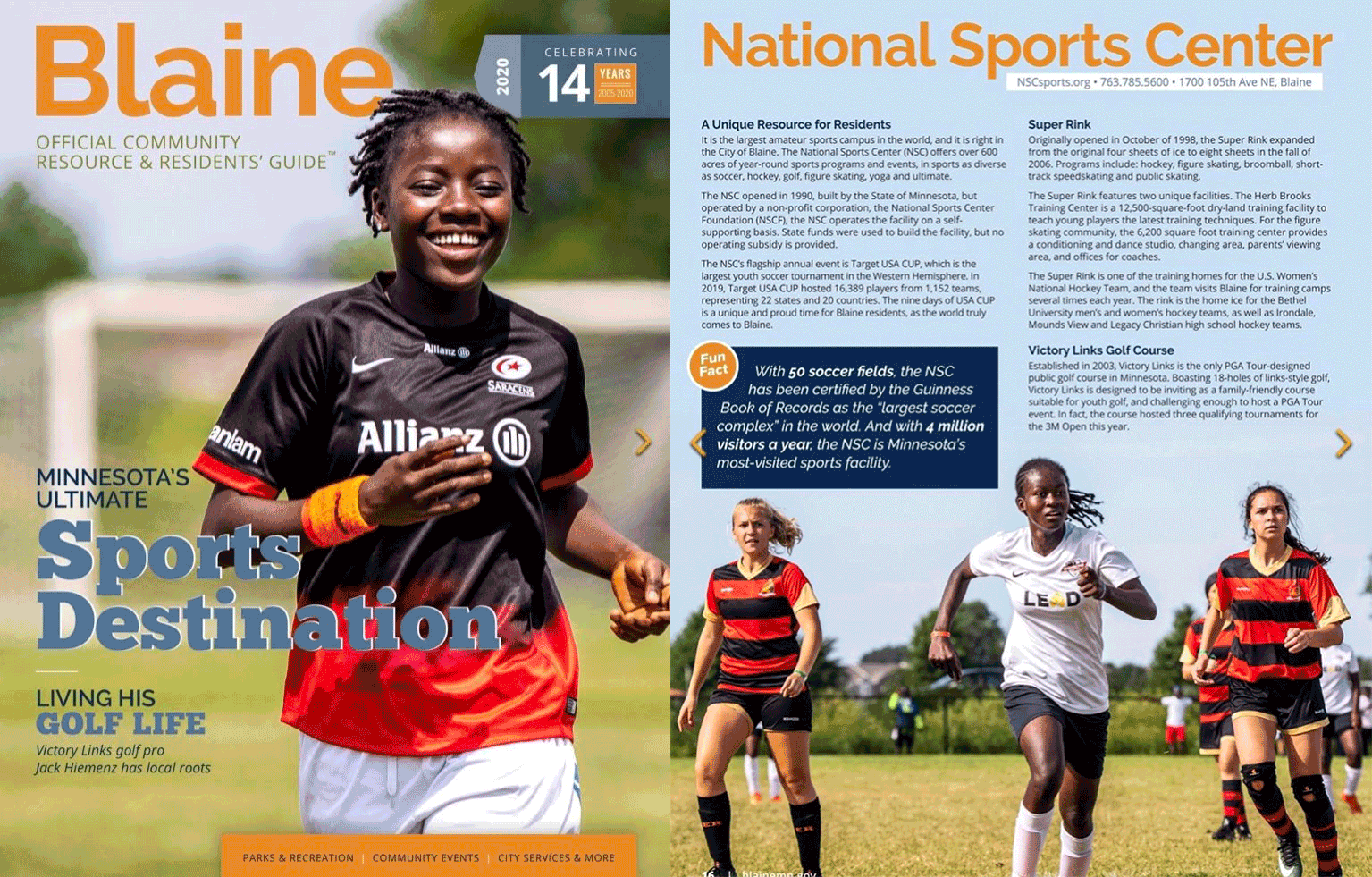 The Blaine Community Guide highlighted the NSC as Minnesota's ultimate sports destination, emphasizing the organization's largest event, Target USA CUP, and the economic impact that NSC events bring to the community.